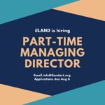 iLAND is hiring Part-TIme Managing Director / Email info@ilandart.org / Application due Aug 6